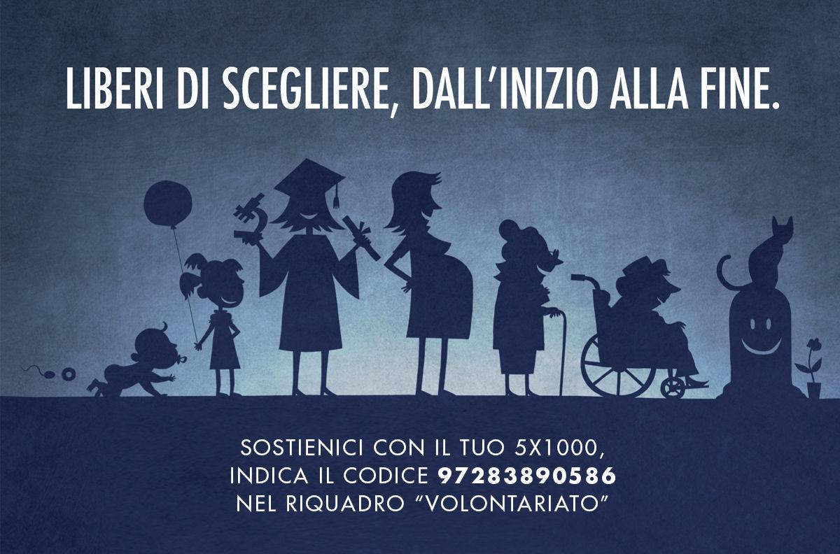 """5 per mille all'Associazione Luca Coscioni. """"Liberi di scegliere, dall'inizio alla fine"""""""