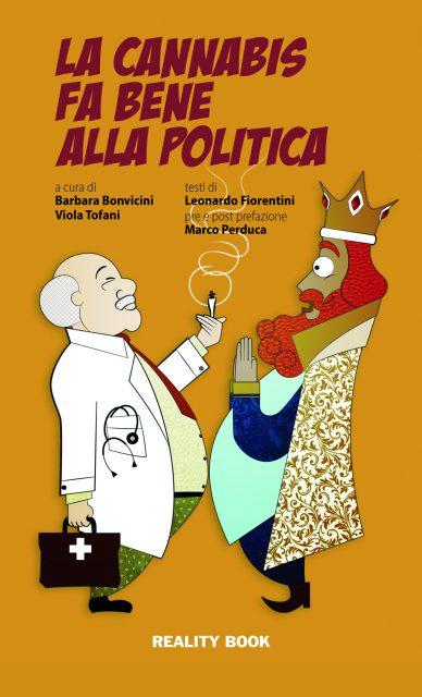 """Copertina """"La cannabis fa bene alla politica"""" di Barbara Bonvicini e Viola Tofani"""