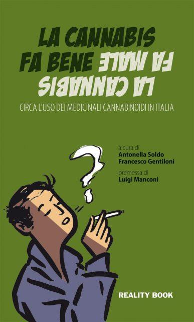"""Copertina """"La cannabis fa bene. La cannabis fa male"""" di Antonella Soldo e Francesco Gentiloni"""