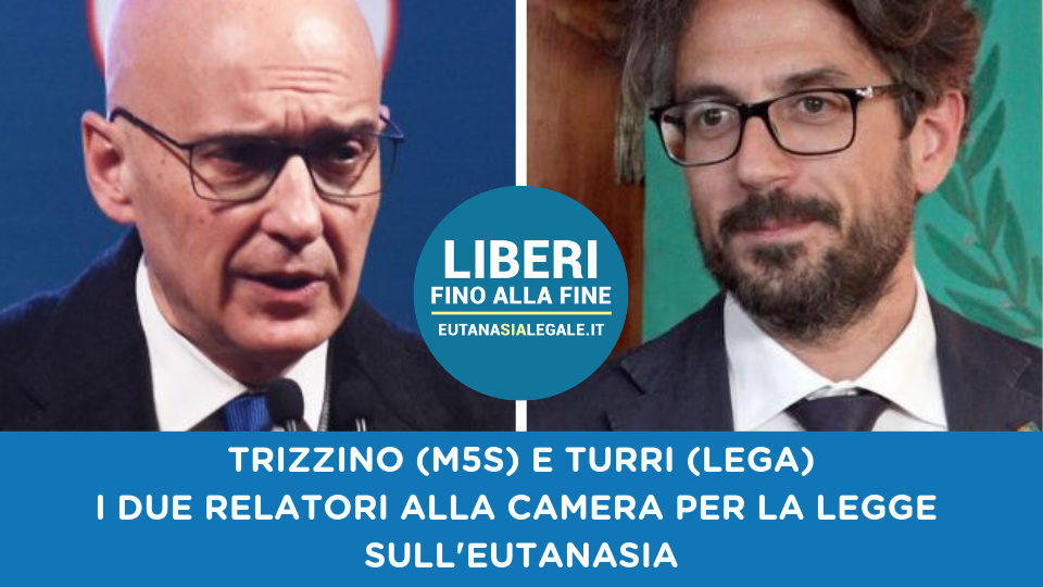 Trizzino e Turri, relatori alla Camera sulla proposta di legge popolare Eutanasia Legale